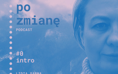 #00 Podcast o zmianie – wprowadzenie | Podcast Po Zmianę | Lidia Sarna