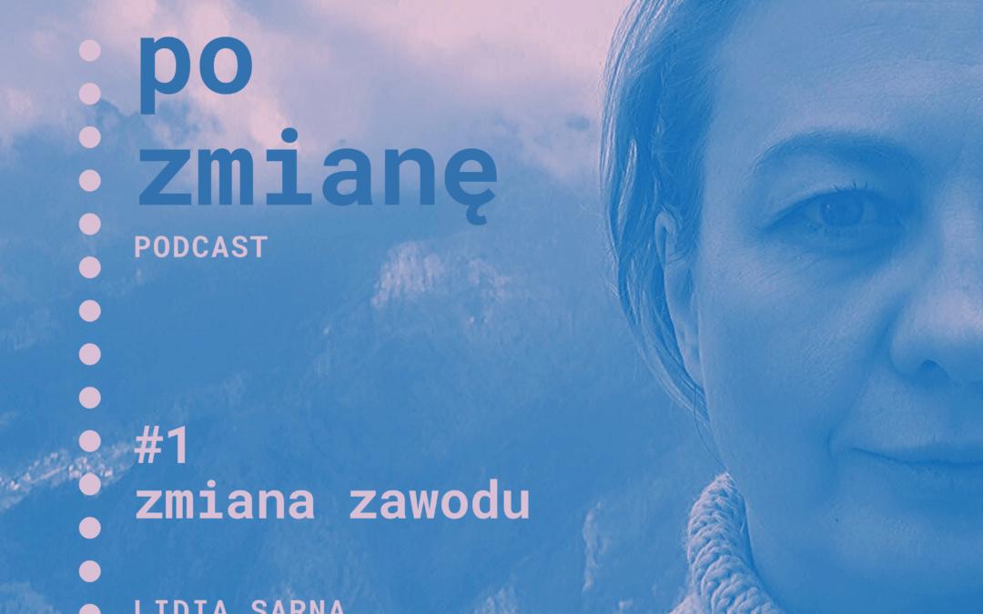 #01 Zmiana zawodu | Podcast Po Zmianę | Lidia Sarna